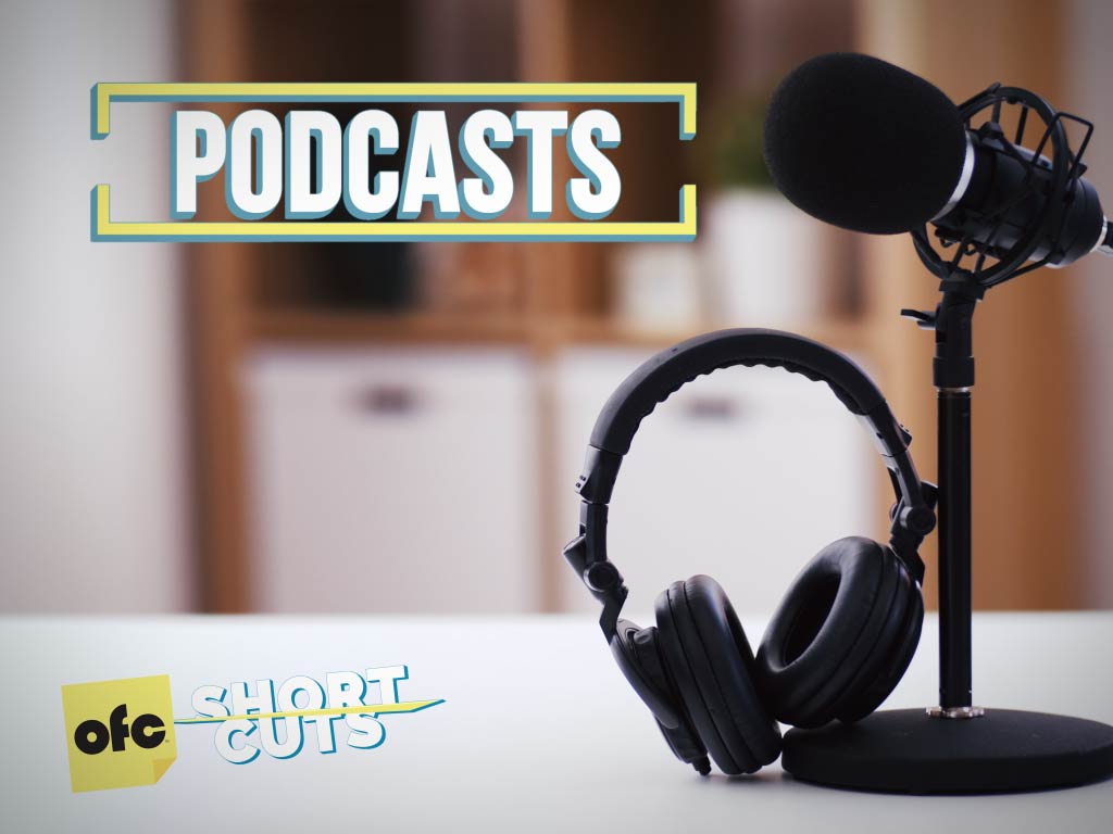 Podcast Tips - OFC Shortcuts